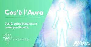 Cos'è l'Aura o Corpo Energetico
